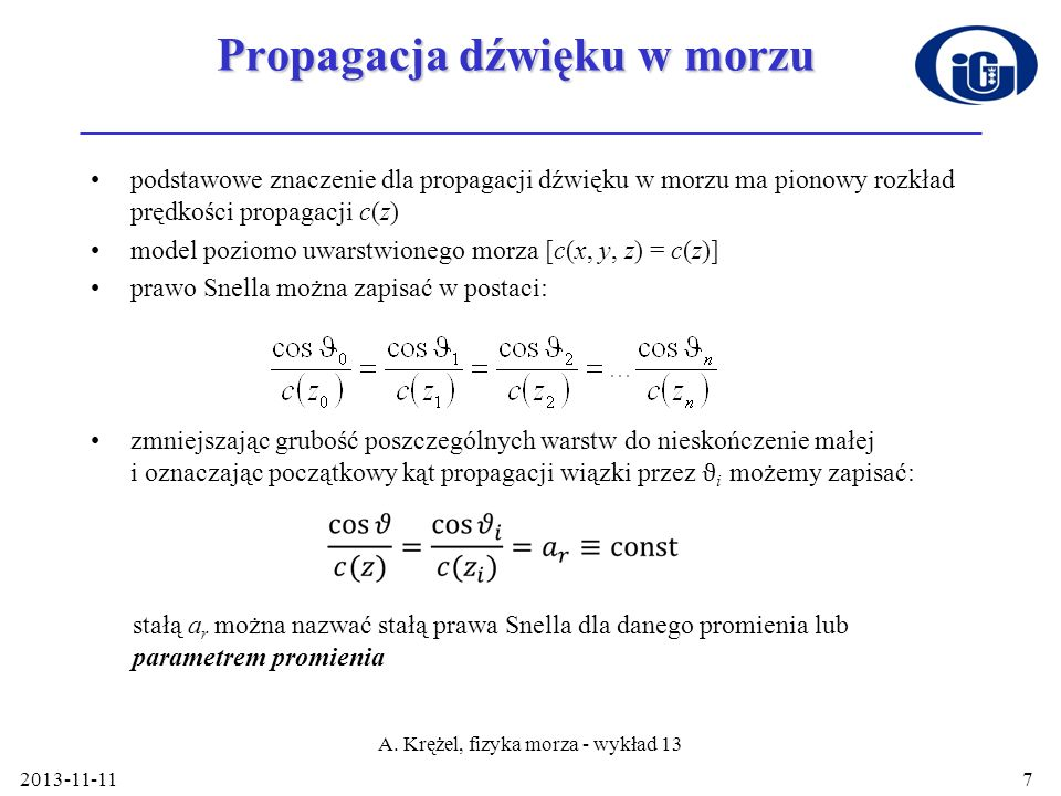 Propagacja dźwięku w morzu podstawowe znaczenie dla propagacji dźwięku w morzu ma pionowy rozkład prędkości propagacji c(z) model poziomo uwarstwioneg