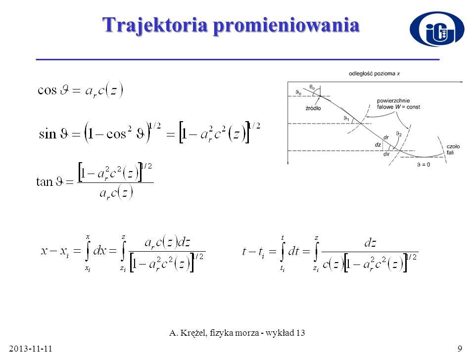 Trajektoria promieniowania 2013-11-11 A. Krężel, fizyka morza - wykład 13 9