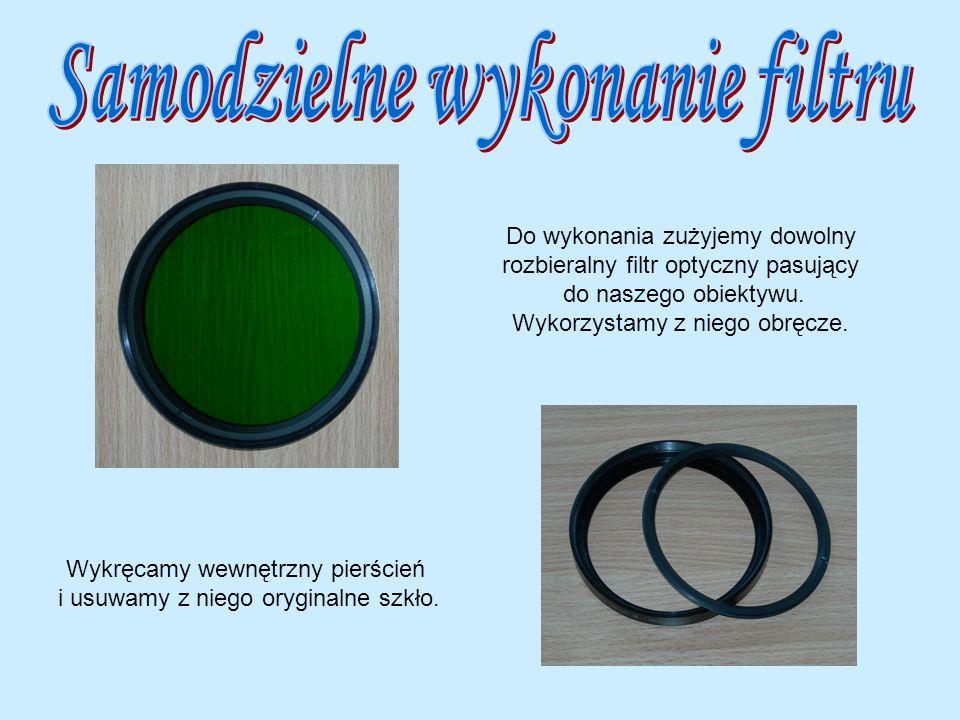 Do wykonania zużyjemy dowolny rozbieralny filtr optyczny pasujący do naszego obiektywu. Wykorzystamy z niego obręcze. Wykręcamy wewnętrzny pierścień i