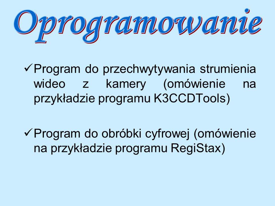 Program do przechwytywania strumienia wideo z kamery (omówienie na przykładzie programu K3CCDTools) Program do obróbki cyfrowej (omówienie na przykład