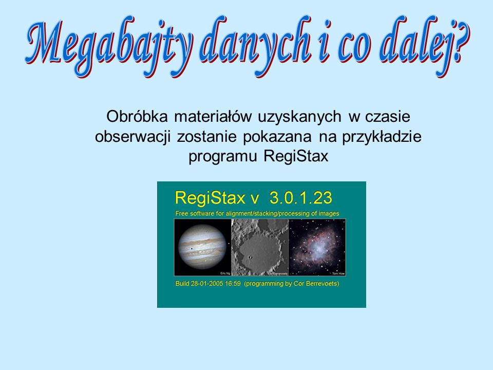 Obróbka materiałów uzyskanych w czasie obserwacji zostanie pokazana na przykładzie programu RegiStax