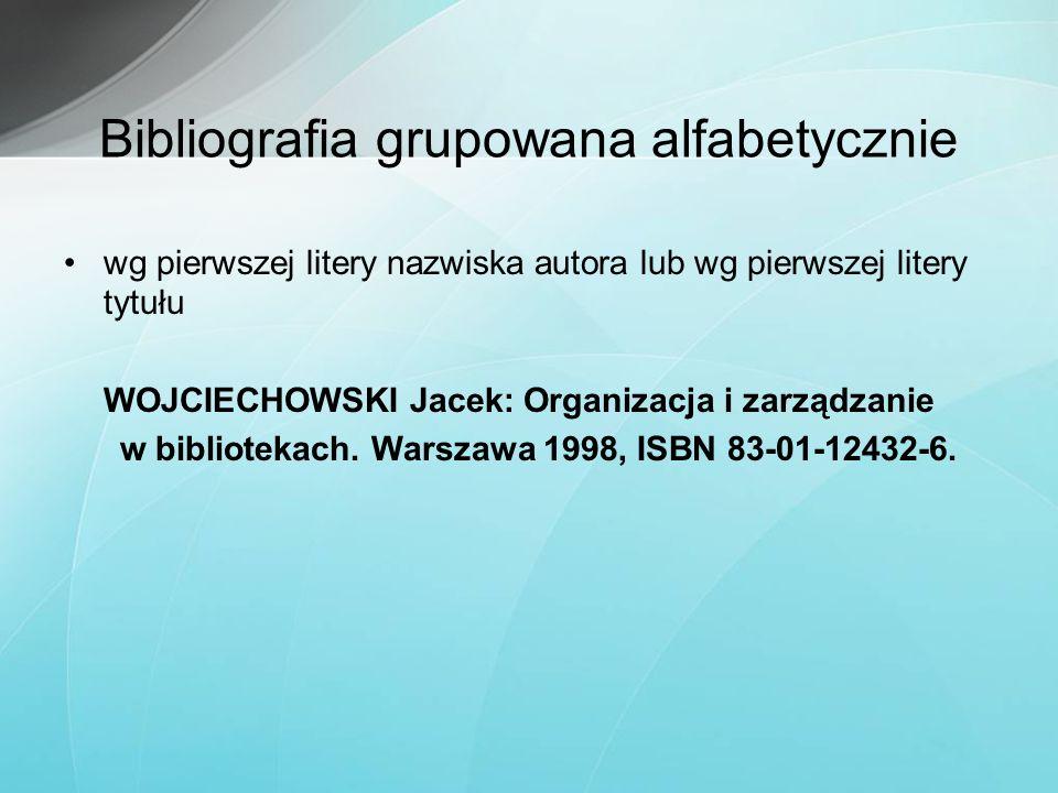 Bibliografia grupowana alfabetycznie wg pierwszej litery nazwiska autora lub wg pierwszej litery tytułu WOJCIECHOWSKI Jacek: Organizacja i zarządzanie
