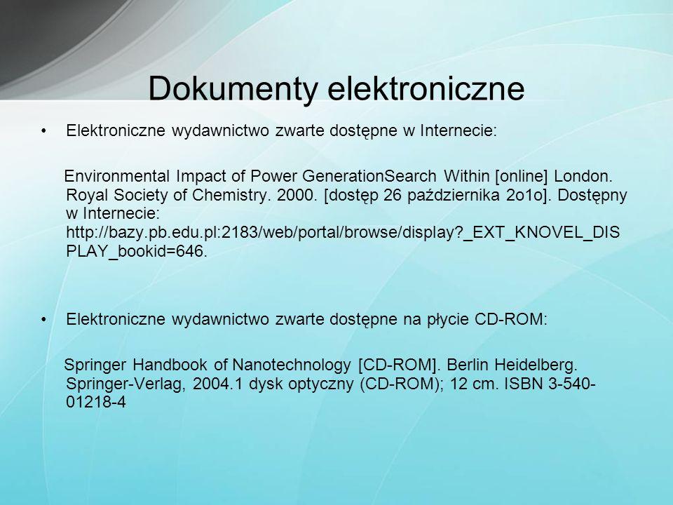 Dokumenty elektroniczne Elektroniczne wydawnictwo zwarte dostępne w Internecie: Environmental Impact of Power GenerationSearch Within [online] London.