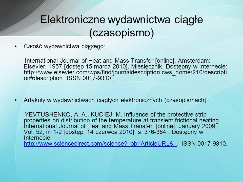 Elektroniczne wydawnictwa ciągłe (czasopismo) Całość wydawnictwa ciągłego: International Journal of Heat and Mass Transfer [online]. Amsterdam: Elsevi