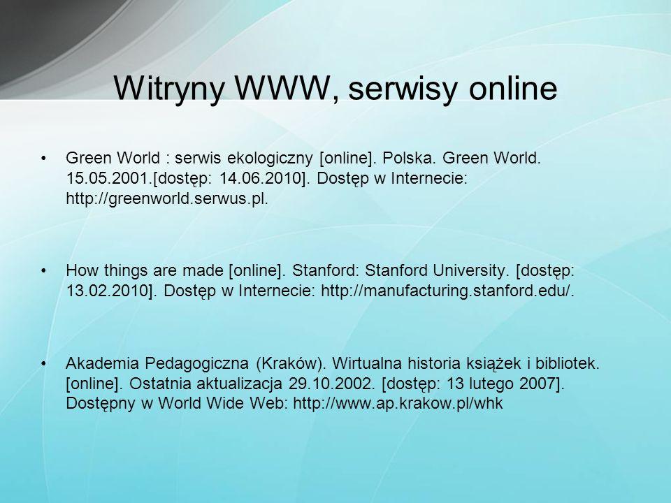 Witryny WWW, serwisy online Green World : serwis ekologiczny [online]. Polska. Green World. 15.05.2001.[dostęp: 14.06.2010]. Dostęp w Internecie: http