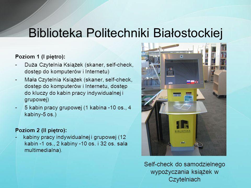 Biblioteka Politechniki Białostockiej Poziom 1 (I piętro): -Duża Czytelnia Książek (skaner, self-check, dostęp do komputerów i Internetu) -Mała Czytel