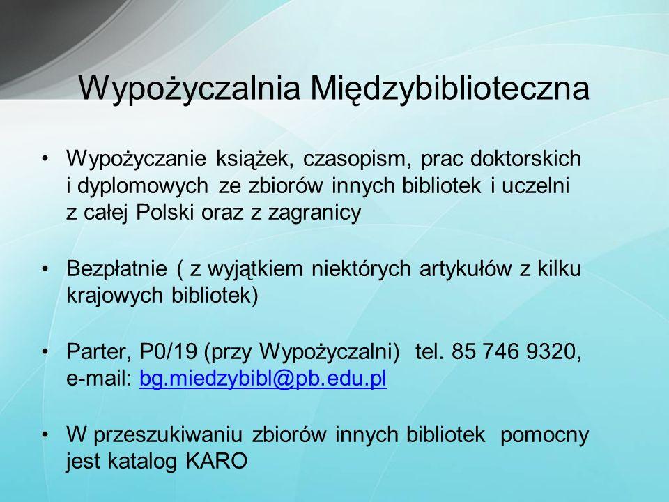 Wypożyczalnia Międzybiblioteczna Wypożyczanie książek, czasopism, prac doktorskich i dyplomowych ze zbiorów innych bibliotek i uczelni z całej Polski