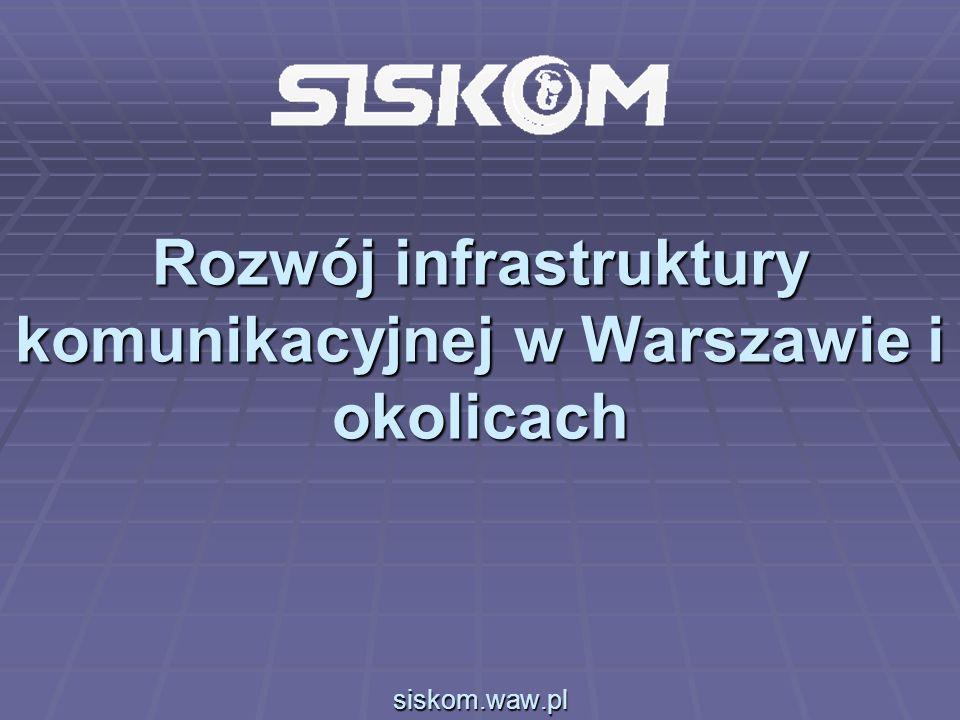 Rozwój infrastruktury komunikacyjnej w Warszawie i okolicach siskom.waw.pl