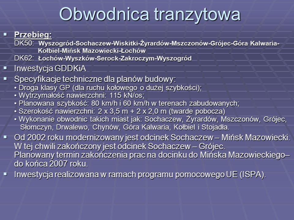Przebieg: DK50: Wyszogród-Sochaczew-Wiskitki-Żyrardów-Mszczonów-Grójec-Góra Kalwaria- Kołbiel-Mińsk Mazowiecki-Łochów DK62: Łochów-Wyszków-Serock-Zakr