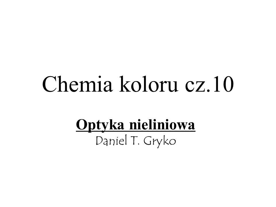 Chemia koloru cz.10 Optyka nieliniowa Daniel T. Gryko