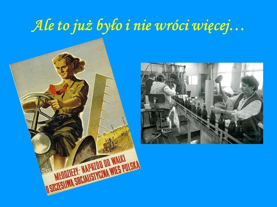 Ale to już było i nie wróci więcej… Źródło: www.dziennik.pl