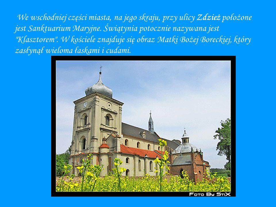 We wschodniej części miasta, na jego skraju, przy ulicy Zdzież położone jest Sanktuarium Maryjne. Świątynia potocznie nazywana jest