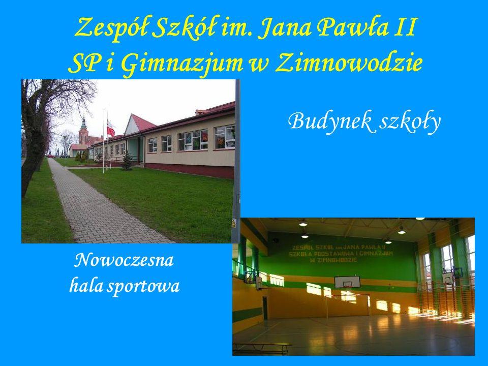 Zespół Szkół im. Jana Pawła II SP i Gimnazjum w Zimnowodzie Budynek szkoły Nowoczesna hala sportowa
