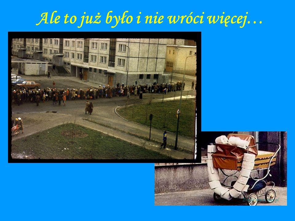 Żródło: www.wp.pl Żródło:www.onet.pl Ale to już było i nie wróci więcej…