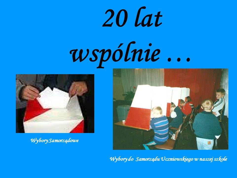 Wybory do Samorządu Uczniowskiego w naszej szkole Wybory Samorządowe 20 lat wspólnie …