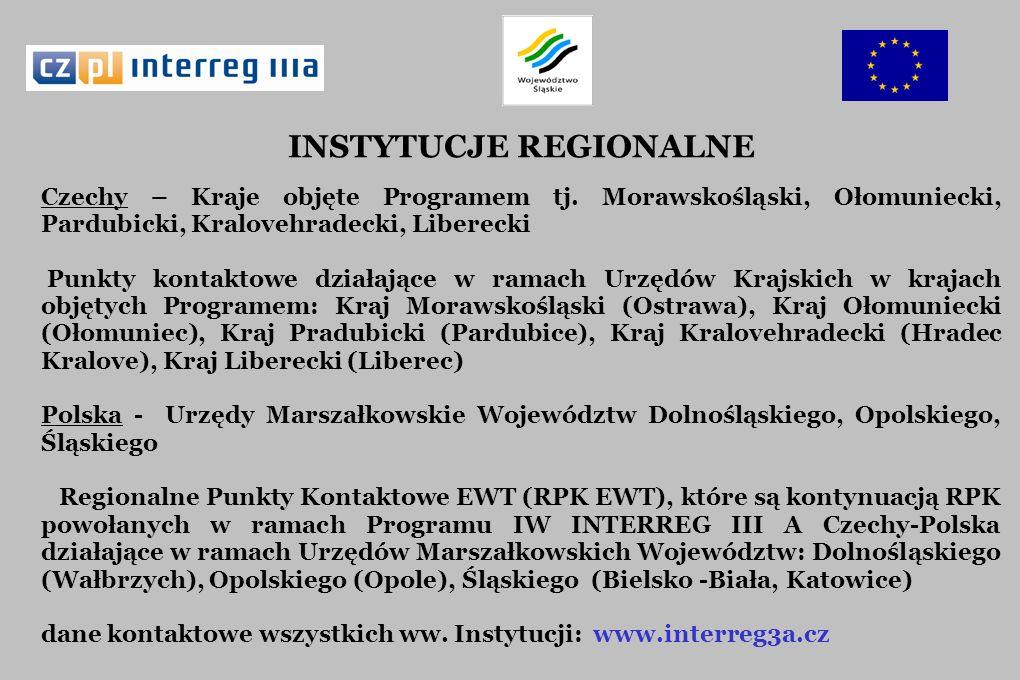 INSTYTUCJE REGIONALNE Czechy – Kraje objęte Programem tj. Morawskośląski, Ołomuniecki, Pardubicki, Kralovehradecki, Liberecki Punkty kontaktowe działa
