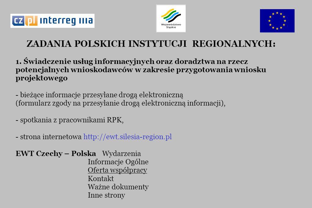 ZADANIA POLSKICH INSTYTUCJI REGIONALNYCH: 1. Świadczenie usług informacyjnych oraz doradztwa na rzecz potencjalnych wnioskodawców w zakresie przygotow