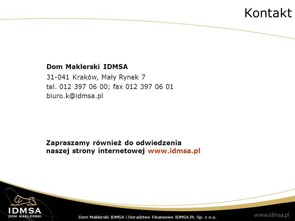 Zapraszamy również do odwiedzenia naszej strony internetowej www.idmsa.pl Dom Maklerski IDMSA 31-041 Kraków, Mały Rynek 7 tel. 012 397 06 00; fax 012