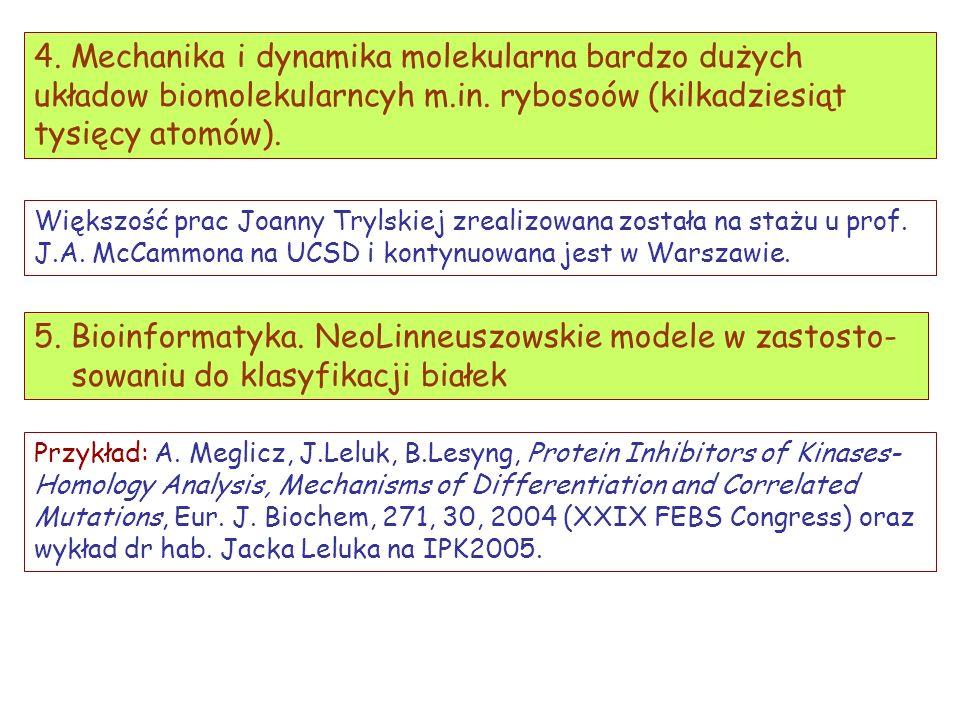 5. Bioinformatyka. NeoLinneuszowskie modele w zastosto- sowaniu do klasyfikacji białek Przykład: A. Meglicz, J.Leluk, B.Lesyng, Protein Inhibitors of