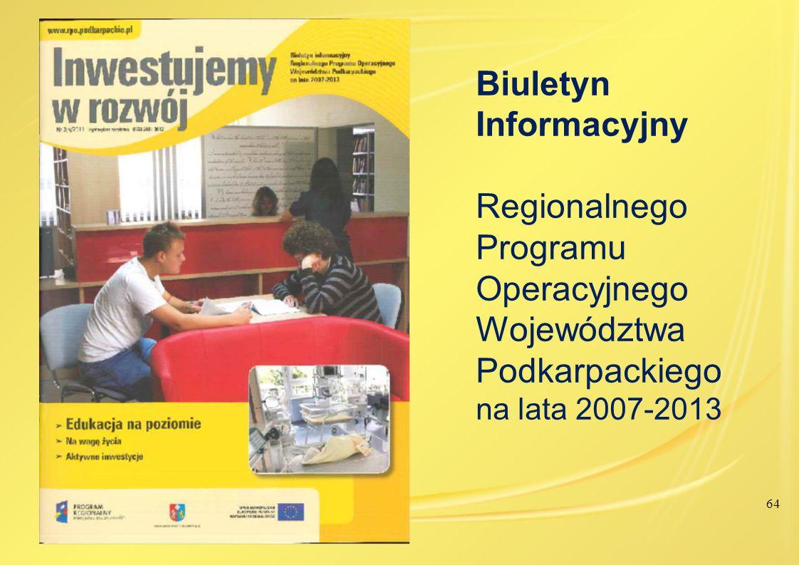 64 Biuletyn Informacyjny Regionalnego Programu Operacyjnego Województwa Podkarpackiego na lata 2007-2013