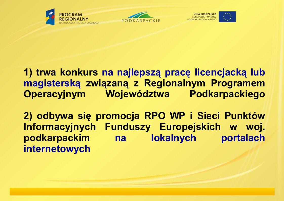 1) trwa konkurs na najlepszą pracę licencjacką lub magisterską związaną z Regionalnym Programem Operacyjnym Województwa Podkarpackiego 2) odbywa się p