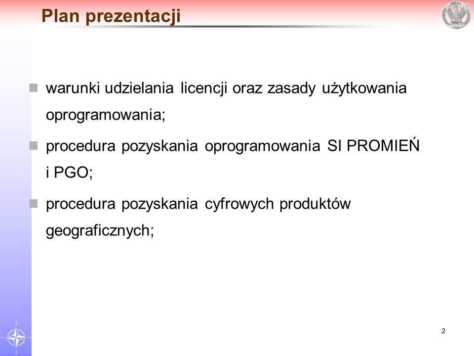 22 Plan prezentacji warunki udzielania licencji oraz zasady użytkowania oprogramowania; procedura pozyskania oprogramowania SI PROMIEŃ i PGO; procedur