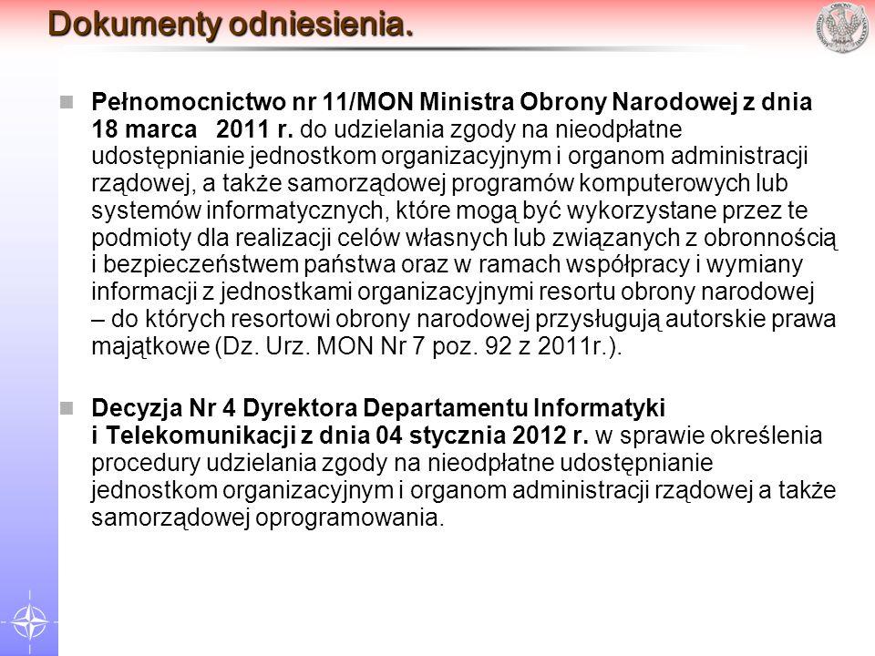 Dokumenty odniesienia. Pełnomocnictwo nr 11/MON Ministra Obrony Narodowej z dnia 18 marca 2011 r. do udzielania zgody na nieodpłatne udostępnianie jed