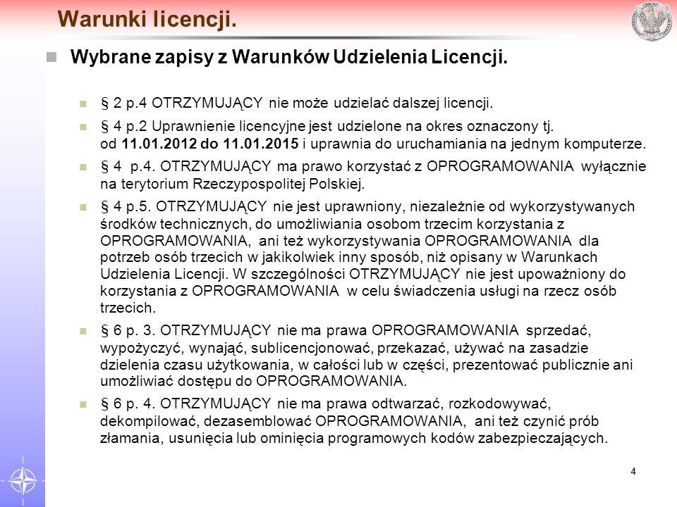 44 Warunki licencji. Wybrane zapisy z Warunków Udzielenia Licencji. § 2 p.4 OTRZYMUJĄCY nie może udzielać dalszej licencji. § 4 p.2 Uprawnienie licenc