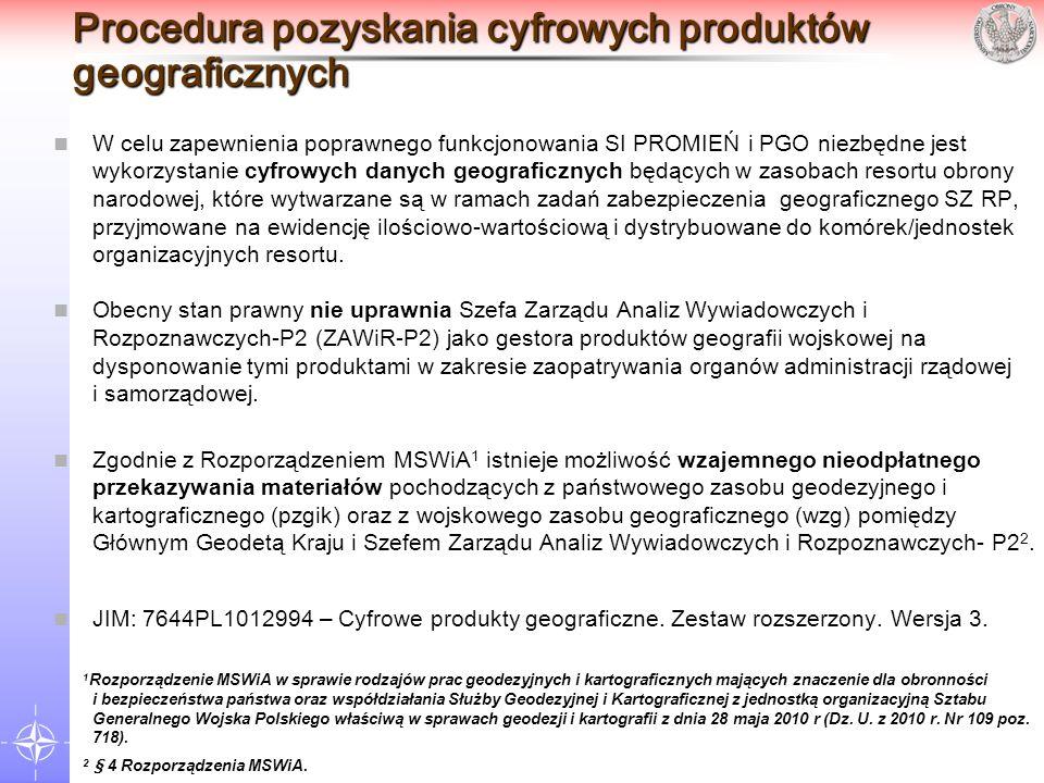 Procedura pozyskania cyfrowych produktów geograficznych W celu zapewnienia poprawnego funkcjonowania SI PROMIEŃ i PGO niezbędne jest wykorzystanie cyf