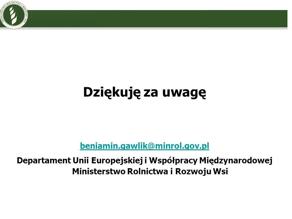 Dziękuję za uwagę beniamin.gawlik@minrol.gov.pl Departament Unii Europejskiej i Współpracy Międzynarodowej Ministerstwo Rolnictwa i Rozwoju Wsi