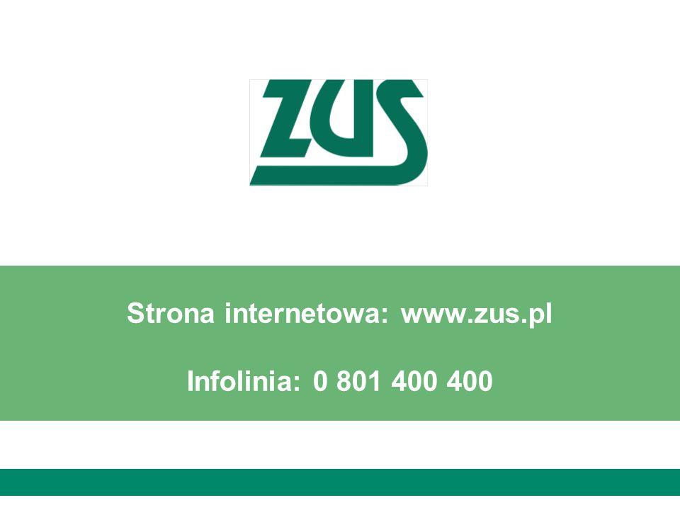 Strona internetowa: www.zus.pl Infolinia: 0 801 400 400