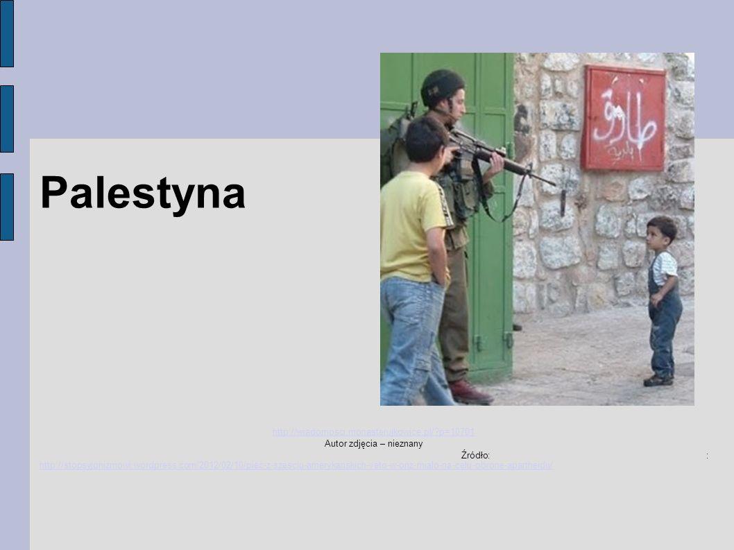 Palestyna http://wiadomosci.monasterujkowice.pl/?p=10701 Autor zdjęcia – nieznany Źródło: : http://stopsyjonizmowi.wordpress.com/2012/02/10/piec-z-sze