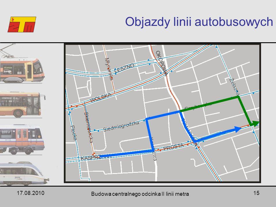 17.08.2010 Budowa centralnego odcinka II linii metra 15 Objazdy linii autobusowych