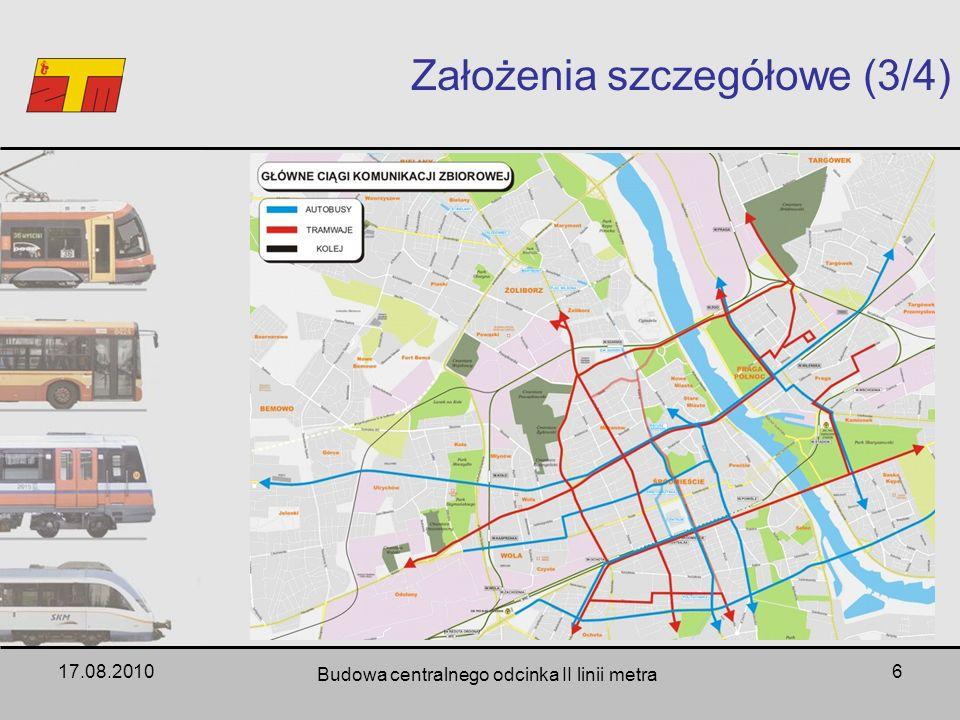 17.08.2010 Budowa centralnego odcinka II linii metra 6 Założenia szczegółowe (3/4)