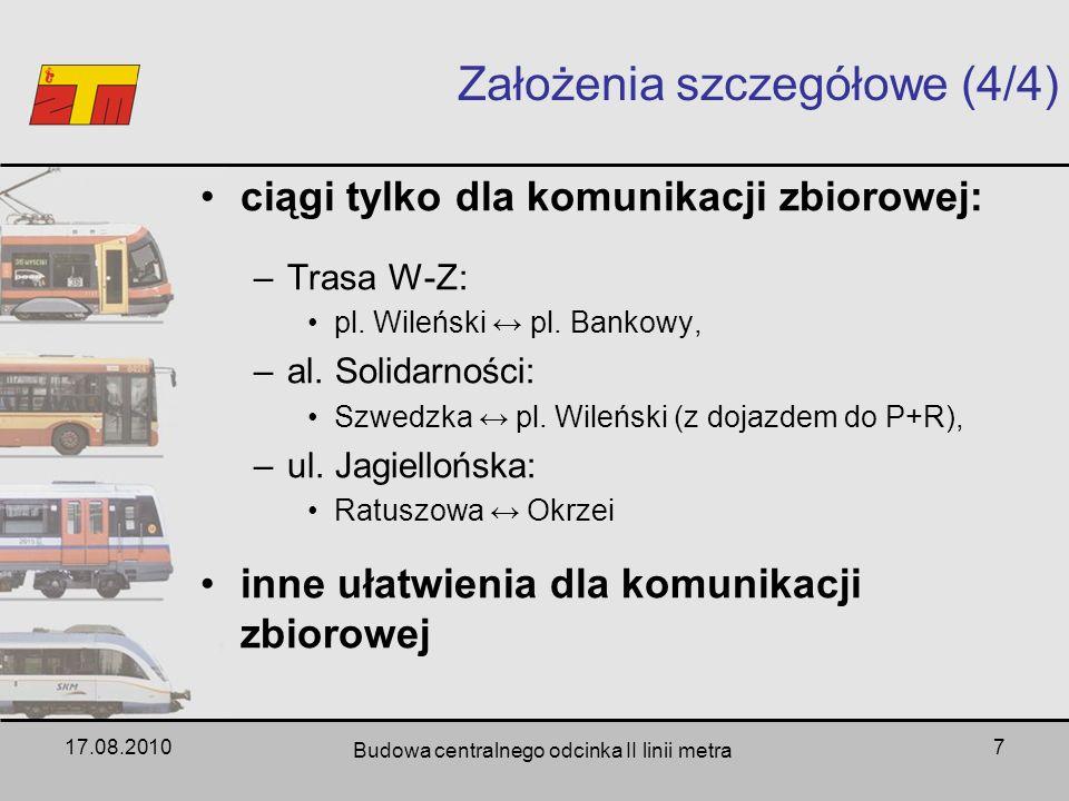 17.08.2010 Budowa centralnego odcinka II linii metra 7 ciągi tylko dla komunikacji zbiorowej: –Trasa W-Z: pl. Wileński pl. Bankowy, –al. Solidarności: