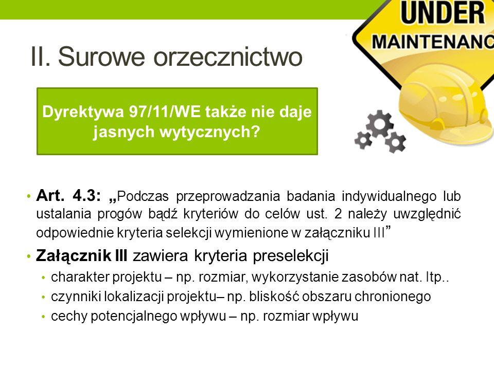 II. Surowe orzecznictwo Art. 4.3: Podczas przeprowadzania badania indywidualnego lub ustalania progów bądź kryteriów do celów ust. 2 należy uwzględnić