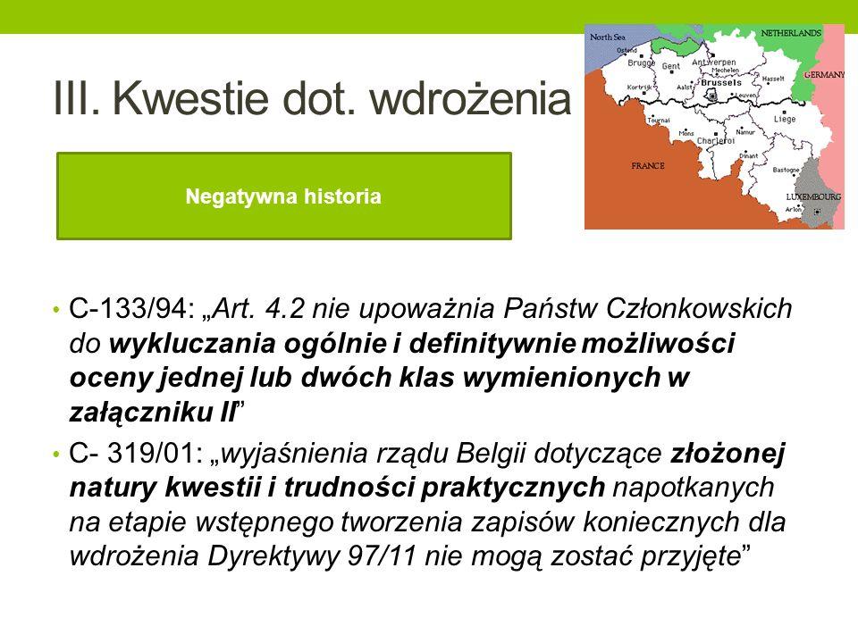 III. Kwestie dot. wdrożenia C-133/94: Art. 4.2 nie upoważnia Państw Członkowskich do wykluczania ogólnie i definitywnie możliwości oceny jednej lub dw