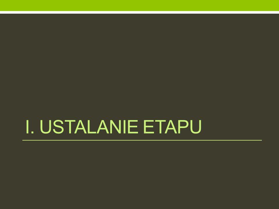 I. USTALANIE ETAPU
