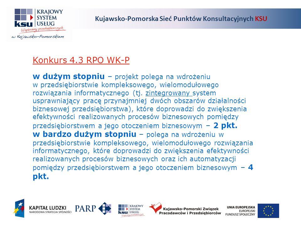 Kujawsko-Pomorska Sieć Punktów Konsultacyjnych KSU Konkurs 4.3 RPO WK-P w dużym stopniu – projekt polega na wdrożeniu w przedsiębiorstwie kompleksowego, wielomodułowego rozwiązania informatycznego (tj.