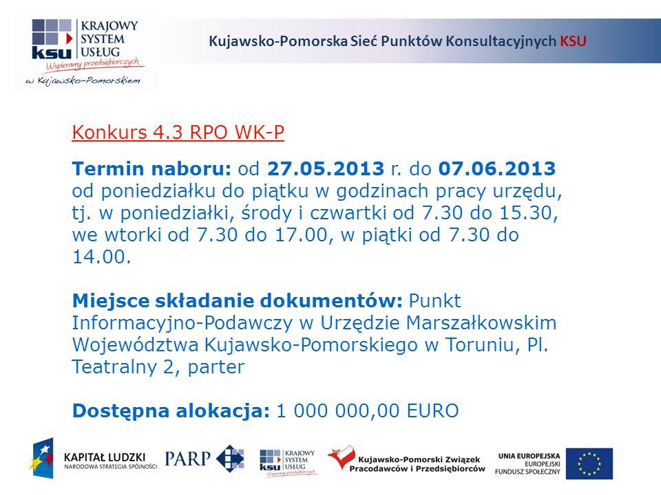 Kujawsko-Pomorska Sieć Punktów Konsultacyjnych KSU Termin naboru: od 27.05.2013 r.