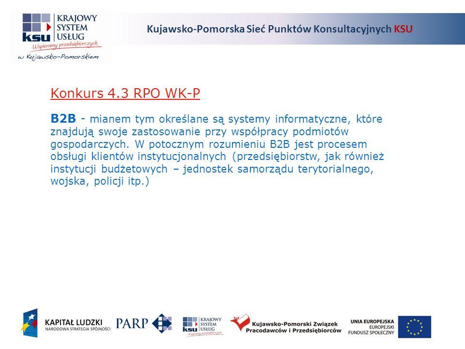 Konkurs 4.3 RPO WK-P B2B - mianem tym określane są systemy informatyczne, które znajdują swoje zastosowanie przy współpracy podmiotów gospodarczych.