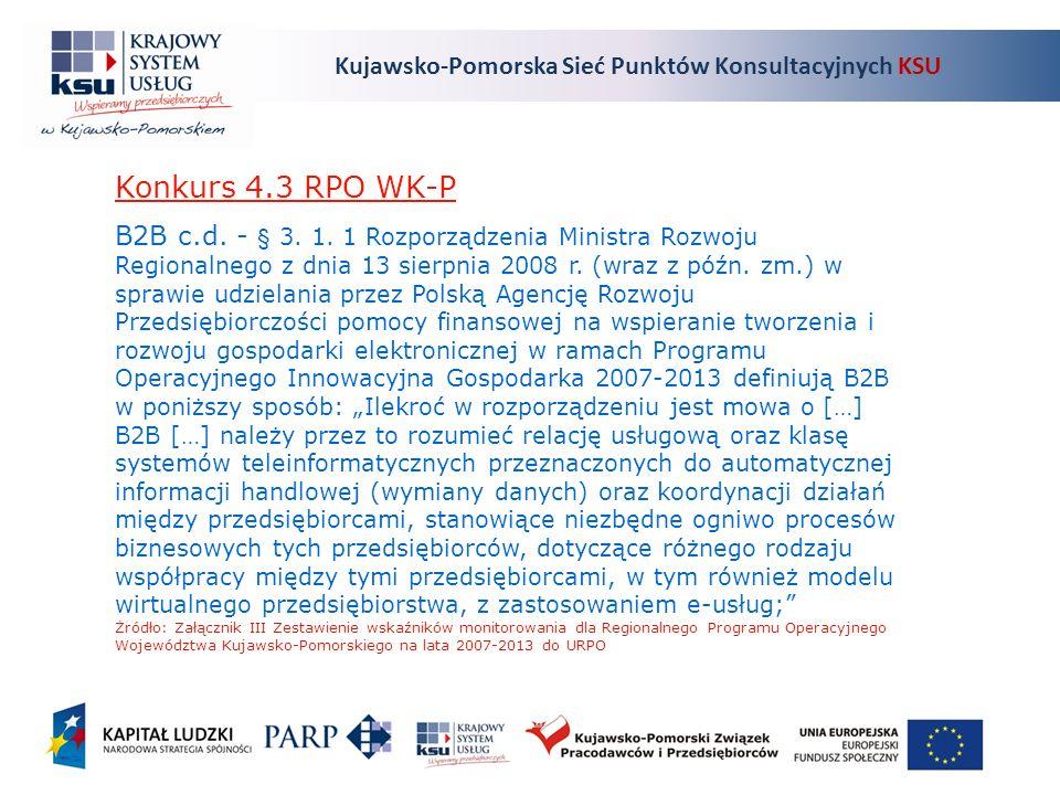 Kujawsko-Pomorska Sieć Punktów Konsultacyjnych KSU Konkurs 4.3 RPO WK-P B2B c.d.