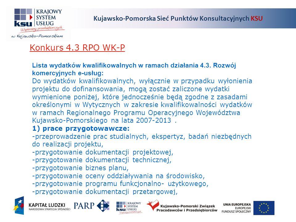 Kujawsko-Pomorska Sieć Punktów Konsultacyjnych KSU Konkurs 4.3 RPO WK-P Lista wydatków kwalifikowalnych w ramach działania 4.3.