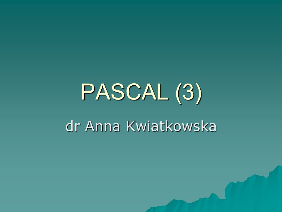 PASCAL (3) dr Anna Kwiatkowska