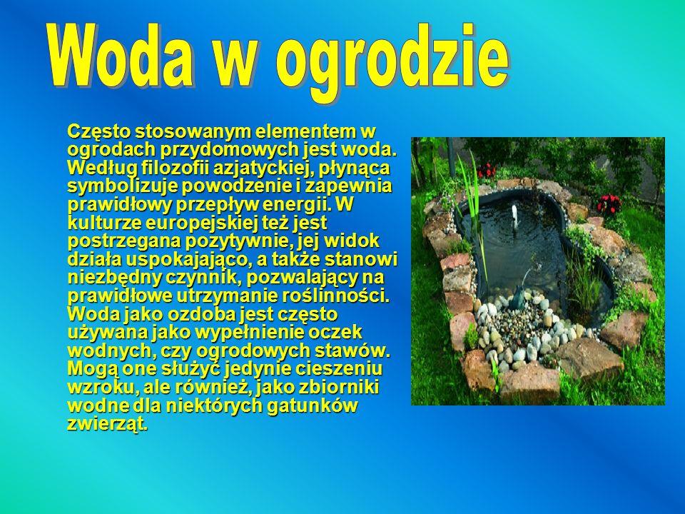 Często stosowanym elementem w ogrodach przydomowych jest woda. Według filozofii azjatyckiej, płynąca symbolizuje powodzenie i zapewnia prawidłowy prze