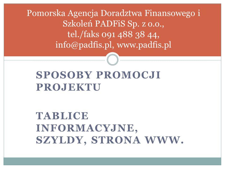 SPOSOBY PROMOCJI PROJEKTU TABLICE INFORMACYJNE, SZYLDY, STRONA WWW.