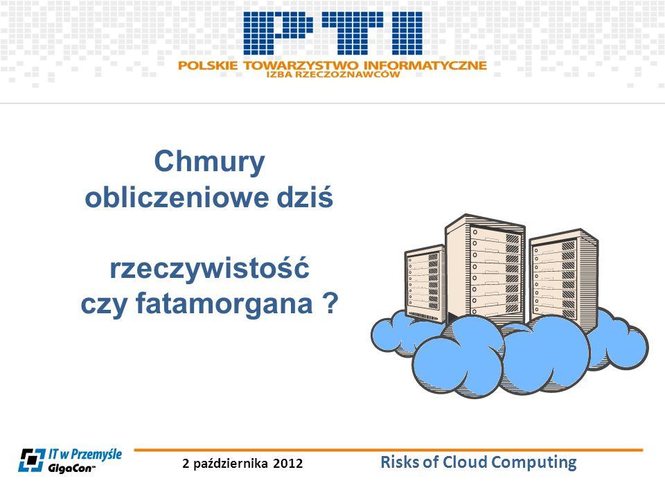 2 października 2012 Risks of Cloud Computing Ryzyka związane z Cloud Computing 1)Ryzyka Dostępności 2)Ryzyka Bezpieczeństwa 3)Ryzyka Zgodności 4)Ryzyka Prawne