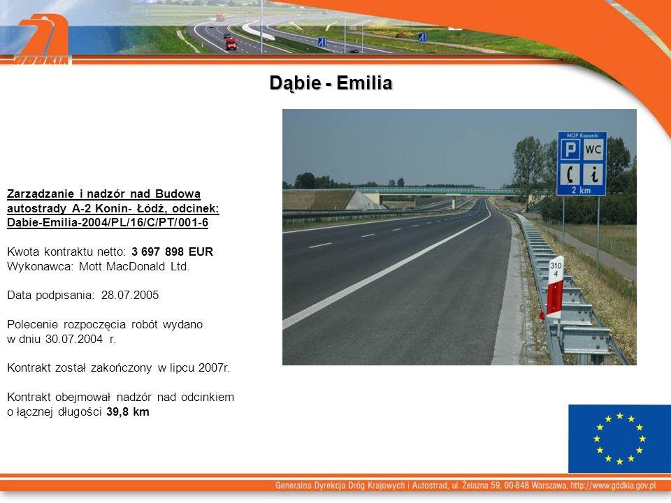 Dąbie - Emilia Zarządzanie i nadzór nad Budową autostrady A-2 Konin- Łódź, odcinek: Dąbie-Emilia-2004/PL/16/C/PT/001-6 Kwota kontraktu netto: 3 697 898 EUR Wykonawca: Mott MacDonald Ltd.