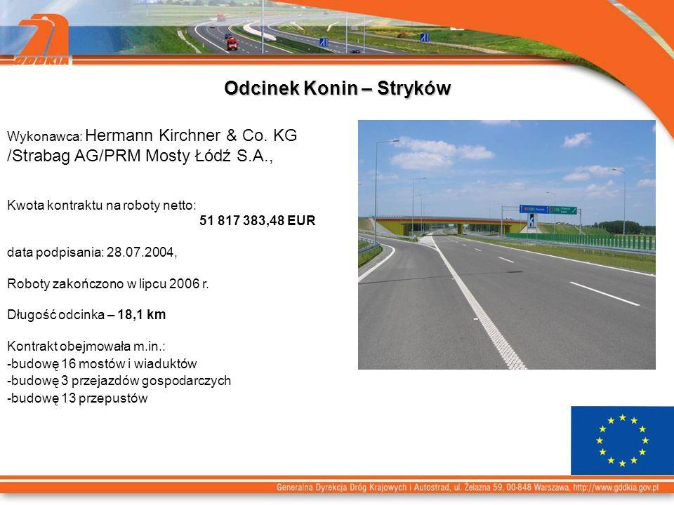 Odcinek Konin – Stryków Wykonawca: Hermann Kirchner & Co. KG /Strabag AG/PRM Mosty Łódź S.A., Kwota kontraktu na roboty netto: 51 817 383,48 EUR data