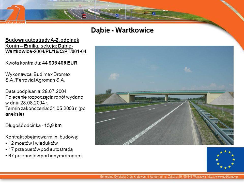 Dąbie - Wartkowice Budowa autostrady A-2, odcinek Konin – Emilia, sekcja: Dąbie- Wartkowice-2004/PL/16/C/PT/001-04 Kwota kontraktu: 44 936 406 EUR Wykonawca: Budimex Dromex S.A./Ferrovial Agroman S.A.